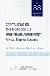 Capitalizing on the Morocco-US Free Trade Agreement | Gary Clyde Hufbauer |