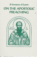 On the Apostolic Preaching | Irenaeus, Saint, Bishop of Lyon |