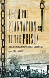 From the Plantation to the Prison | Tara T. Green |