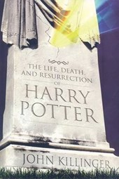 The Life, Death, and Resurrection of Harry Potter