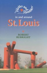 Walks and Rambles in and around St. Louis | R Rubright |