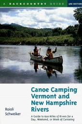 Canoe Camping Vermont & New Hampshire Rivers - A Guide to 600 Miles of Rivers for a Day, Weekend, or Week of Canoeing