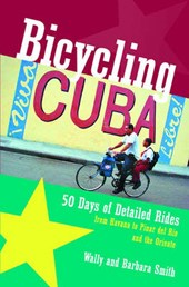 Bicycling Cuba - 50 Days of Detailed Ride Routes from Havana to Pinar del Rio & The Oriente