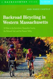 Backroad Bicycling in Western Massachusetts - 30 Rides in the Berkshires, Hampshire County, the Mohawk Trail & the Pioneer Valley