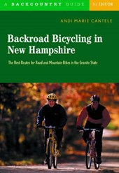 Backroad Bicycling in New Hampshire - 32 Scenic Rides Along Country Lanes in the Granite State