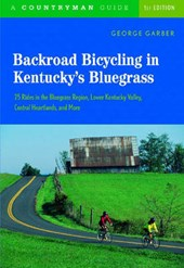 Backroad Bicycling in Kentucky's Bluegrass - 25 Rides in the Bluegrass Region, Lower Kentucky Valley, Central Heartlands and More