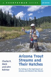 Arizona Trout Streams and Their Hatches - Fly Fishing in the High Deserts of Arizona and Western  New Mexico