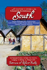 A Visitor's Guide to the Colonial & Revolutionary South | Foulke, Patricia ; Foulke, Robert |
