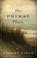 The Primal Place | Robert Finch |