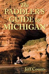 The Paddler's Guide to Michigan | Jeff Counts |