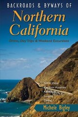 Backroads & Byways of Northern California | Michele Bigley |