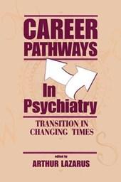 Career Pathways in Psychiatry