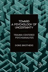 Toward a Psychology of Uncertainty | Doris Brothers |
