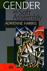 Gender As Soft Assembly | Adrienne Harris |