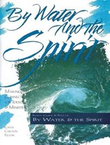 By Water and the Spirit | Gayle Carlton Felton |