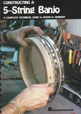 Constructing a 5-String Banjo | Roger H. Siminoff |