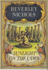 Sunlight on the Lawn | Beverley Nichols |