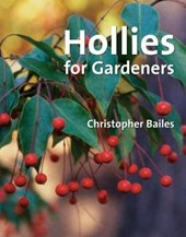 Hollies for Gardeners | Christopher Bailes & Susyn Andrews |