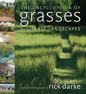 The Encyclopedia of Grasses for the Livable Landscape | Rick Darke |