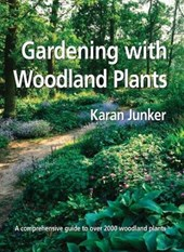 Gardening with Woodland Plants | Karan Junker |