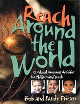 Reach Around the World | Friesen, Bob ; Friesen, Sandy |