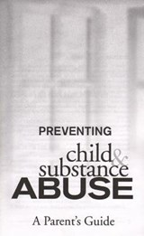 Preventing Child and Substance Abuse | auteur onbekend |