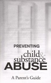 Preventing Child and Substance Abuse