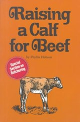 Raising a Calf for Beef | Phyllis Hobson |