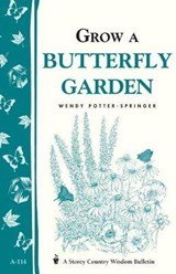 Grow a Butterfly Garden | Wendy Potter-springer |