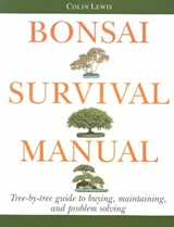 Bonsai Survival Manual | Colin Lewis |