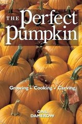 The Perfect Pumpkin | Gail Damerow |