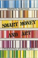 Smart Money and Art | Martin S. Ackerman |