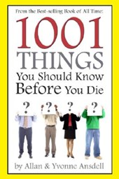1001 Things You Should Know Before You Die