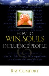 How to Win Souls and Influence People | Ray Comfort |