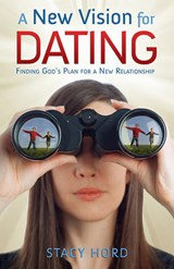 A New Vision for Dating | Stacy Hord |