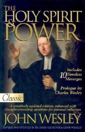 The Holy Spirit and Power | John Wesley |