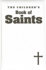 The Children's Book of Saints | Louis M. Savary |
