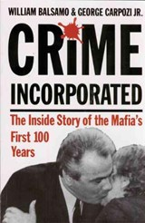 Crime Incorporated or Under the Clock | William Balsamo |