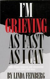 I'm Grieving As Fast As I Can | Linda Sones Feinberg |