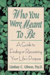 Who You Were Meant to Be | Lindsay C. Gibson |