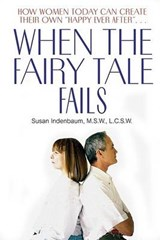 When the Fairy Tale Fails | Susan Indenbaum |