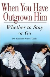 When You Have Outgrown Him | Kimberly Ventus-Darks |