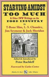 Starving Amidst Too Much & Other Iww Writings on the Food Industry | T-Bone Slim |