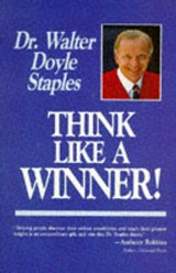 Think Like a Winner! | Walter Doyle Staples |