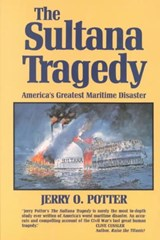 The Sultana Tragedy | Jerry O. Potter |