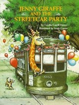 Jenny Giraffe and the Streetcar Party | Cecilia Dartez |