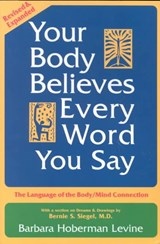 Your Body Believes Every Word You Say | Barbara Hoberman Levine |
