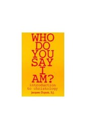 Who Do You Say I Am? | Jacques Dupuis |