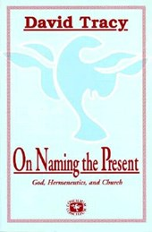 On Naming the Present | David Tracy |