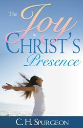 Joy in Christ's Presence | Charles H. Spurgeon |